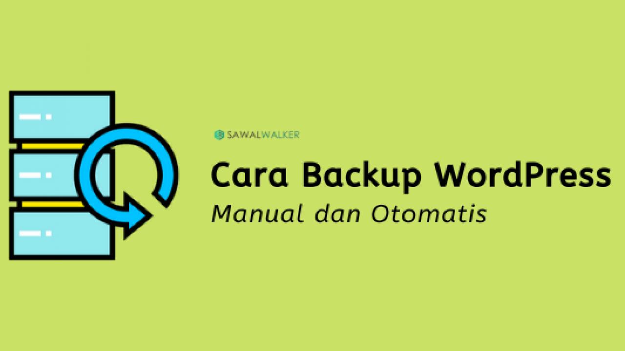 2 Cara Backup WordPress Manual Dan Otomatis Update 2020