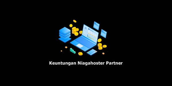 Keuntungan Gabung Niagahoster Partner