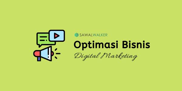Optimasi Bisnis dengan Digital Marketing