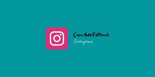 cara auto follback Instagram